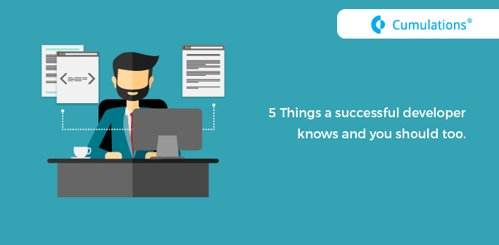 5 Things a successful developer knows and you should too