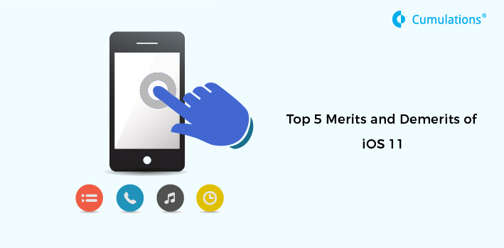 Top 5 Merits and Demerits of iOS 11