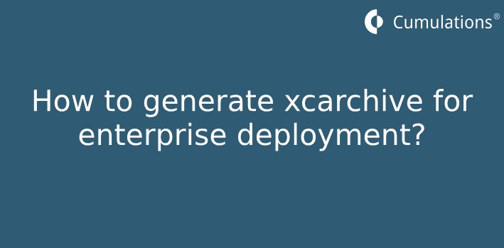 generate xcarchive for enterprise deployment