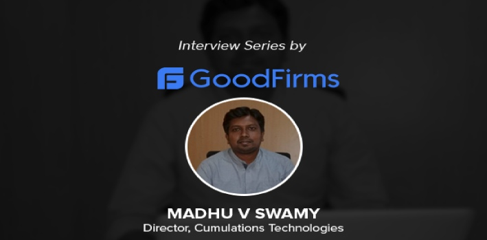 Madhu V Swamy - His visions behind starting the organization with GoodFirms
