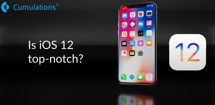 iOS 12 top-notch?