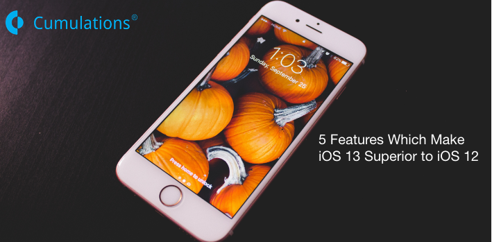 5 Features Which Make iOS 13 Superior to iOS 12