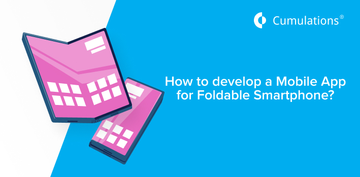 Develop a Mobile App for Foldable Smartphone