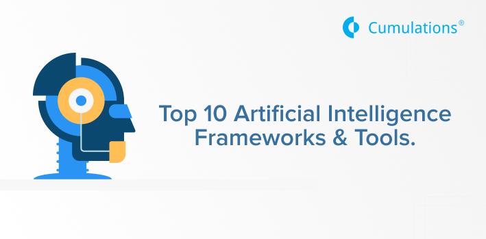 Top 10 Artificial Intelligence Frameworks & Tools