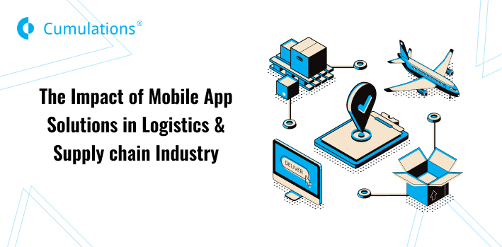 The Impact of Mobile App Solutions in Logistics & Supply Chain Industry