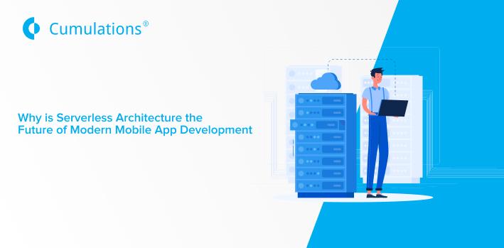 Serverless Architecture the Future of Modern Mobile App Development
