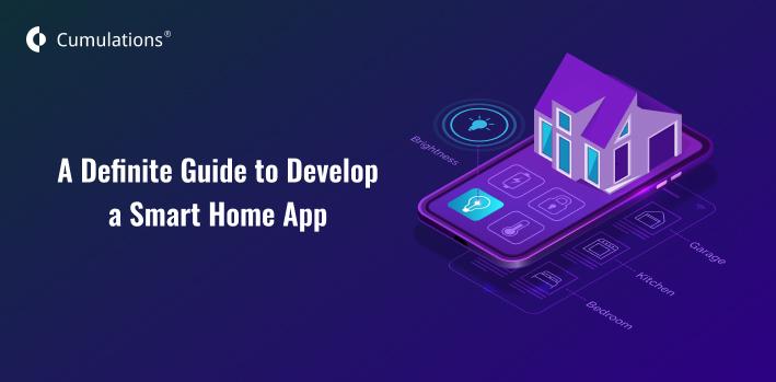 A Definite Guide to Develop a Smart Home App