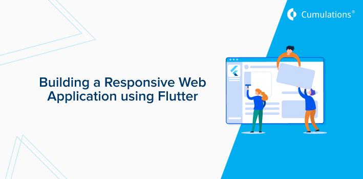 Building a Responsive Web Application using Flutter