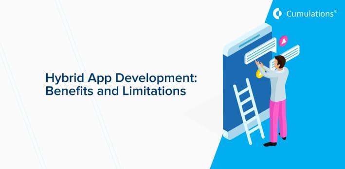 Hybrid App Development: Benefits and Limitations