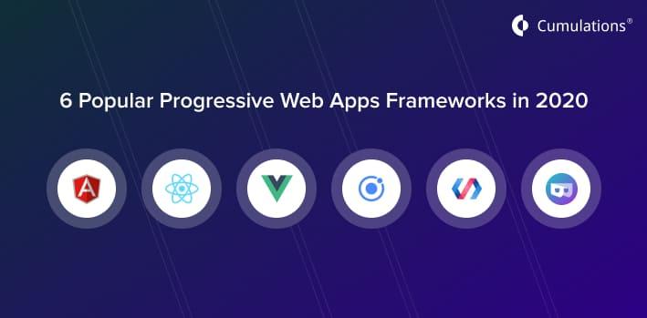 6 Popular Progressive Web Apps Frameworks in 2020