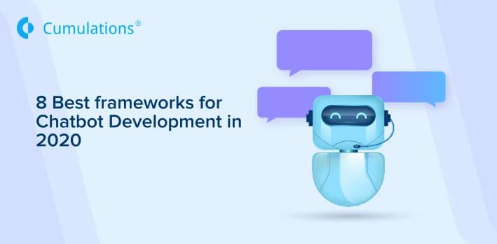 8 Best frameworks for Chatbot Development in 2020