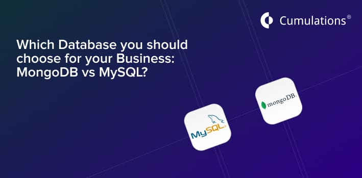 Database you should choose for your Business - MongoDB vs. MySQL?