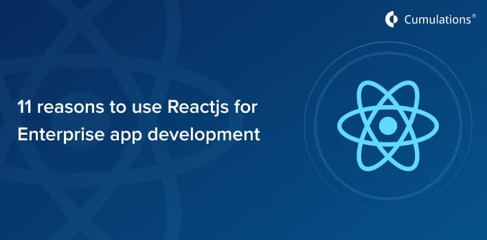 Reasons to use React.js for Enterprise App Development