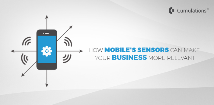 How Mobile's Sensors Can Make Your Business More Relevant