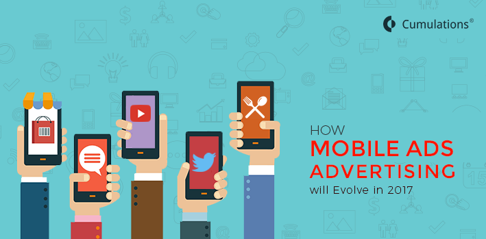How Mobile Advertising Will Evolve in 2017